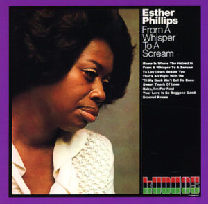 Esther Phillips - From A Whisper to a Scream (KUL 2)